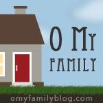 O My Family