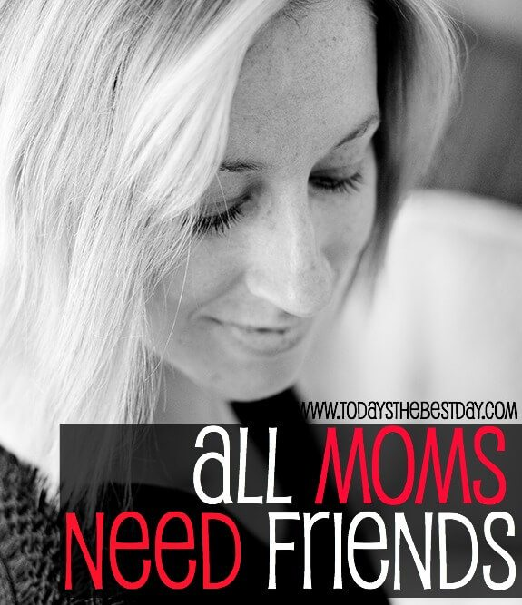 All Moms Need Friends