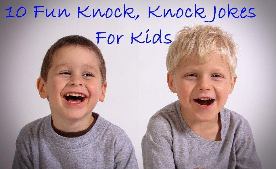 10 Fun Knock, Knock Jokes for Kids