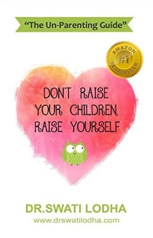 dont raise children raise yourself